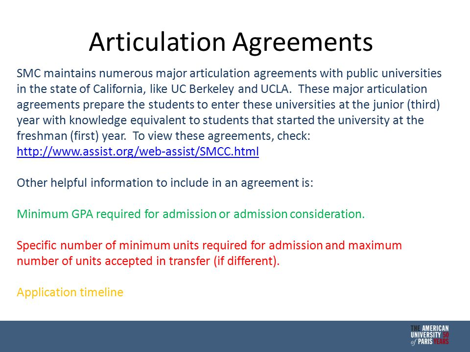 Articulation Agreements SMC maintains numerous major articulation agreements with public universities in the state of California, like UC Berkeley and UCLA.