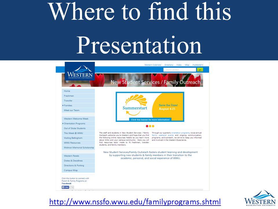 Where to find this Presentation http://www.nssfo.wwu.edu/familyprograms.shtml