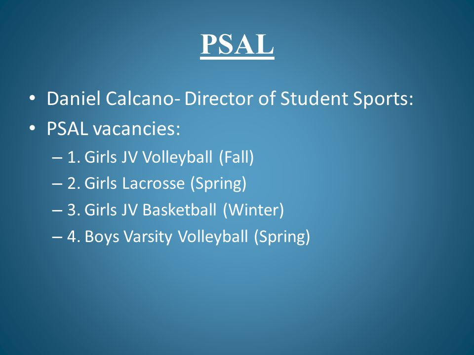 PSAL Daniel Calcano- Director of Student Sports: PSAL vacancies: – 1.