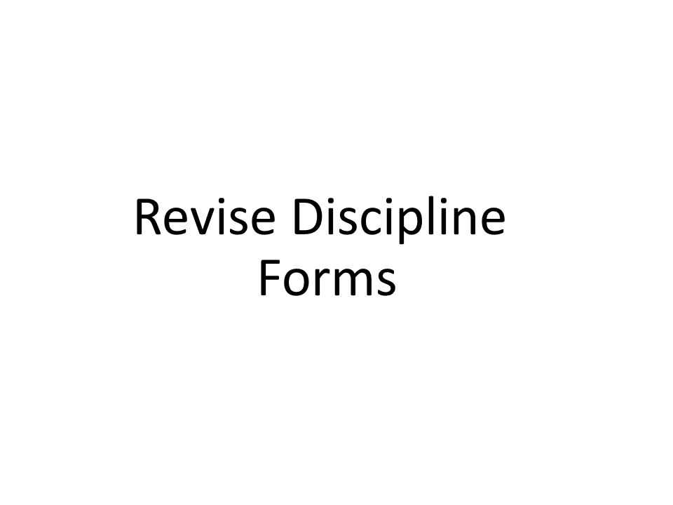 Revise Discipline Forms