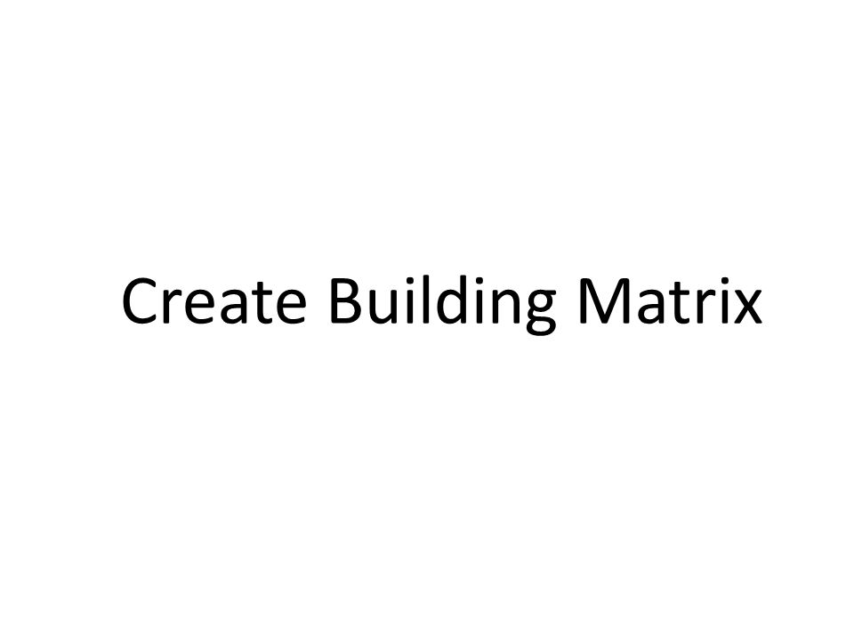Create Building Matrix