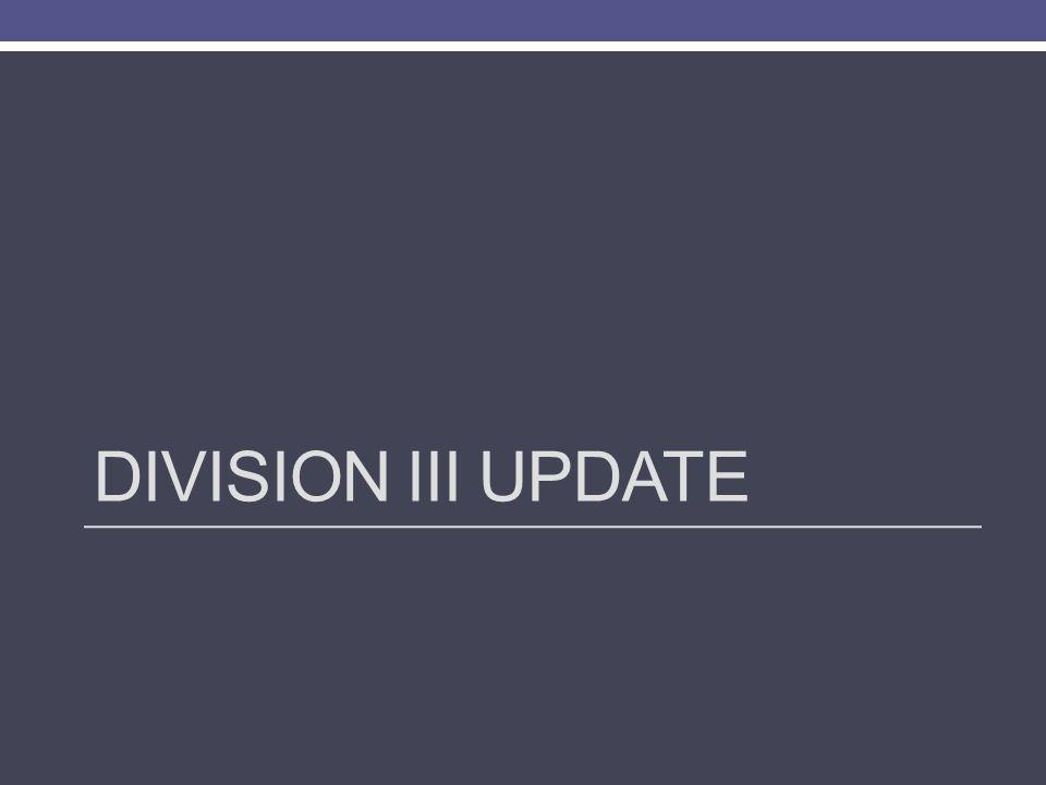 DIVISION III UPDATE