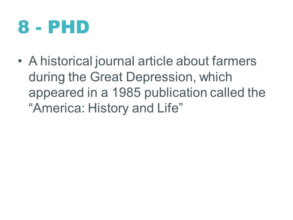 8 - PHD A historical journal article about farmers during the Great Depression, which appeared in a 1985 publication called the America: History and Life