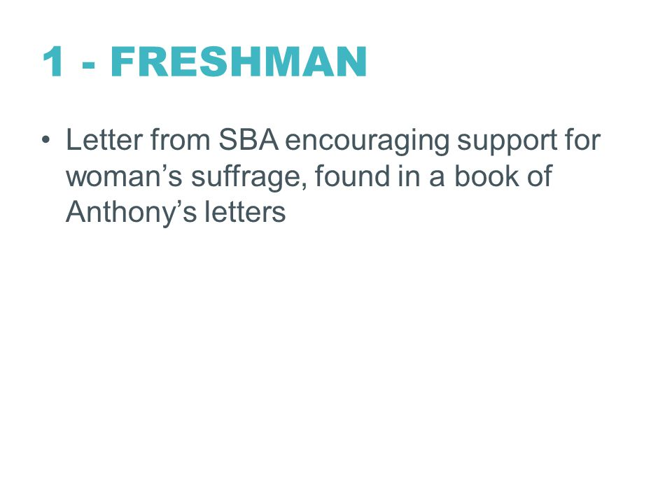 1 - FRESHMAN Letter from SBA encouraging support for woman's suffrage, found in a book of Anthony's letters