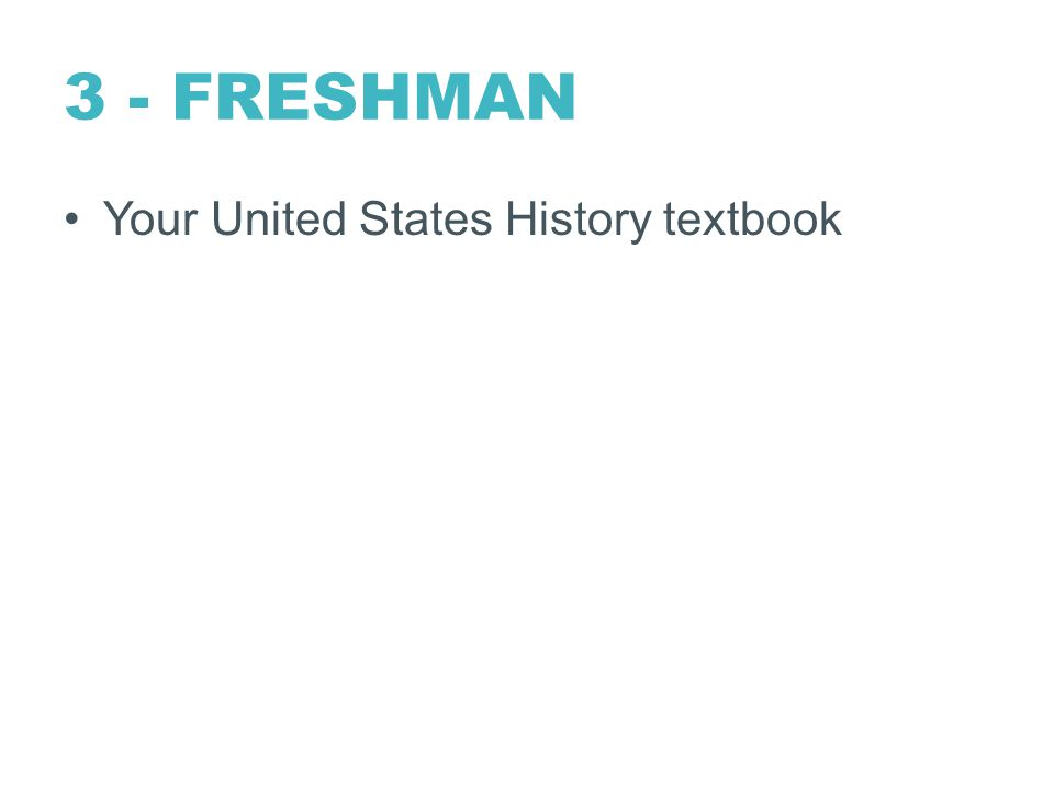 3 - FRESHMAN Your United States History textbook