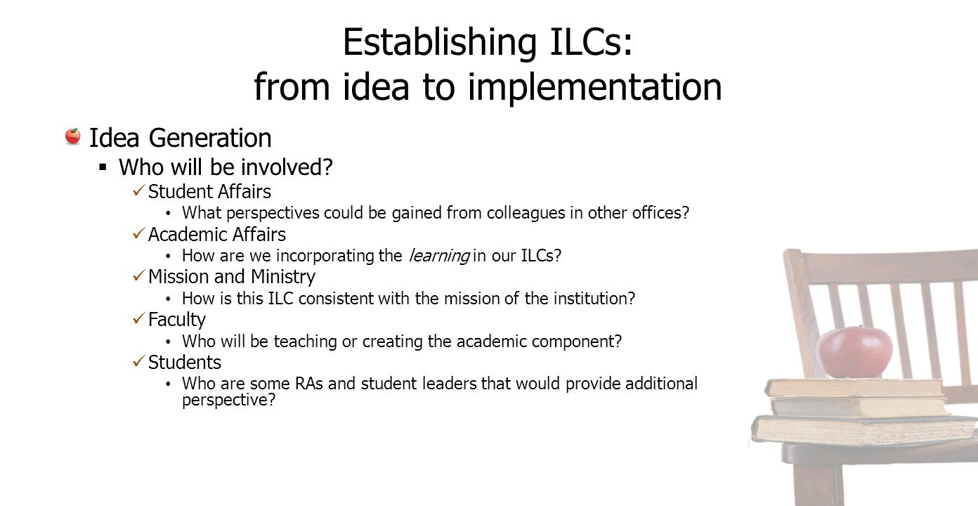 Establishing ILCs: from idea to implementation Idea Generation  Who will be involved.