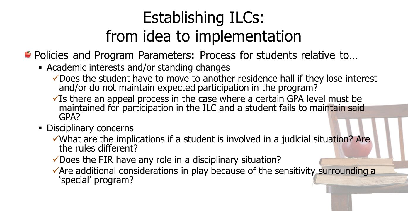 Establishing ILCs: from idea to implementation Policies and Program Parameters: Process for students relative to…  Academic interests and/or standing