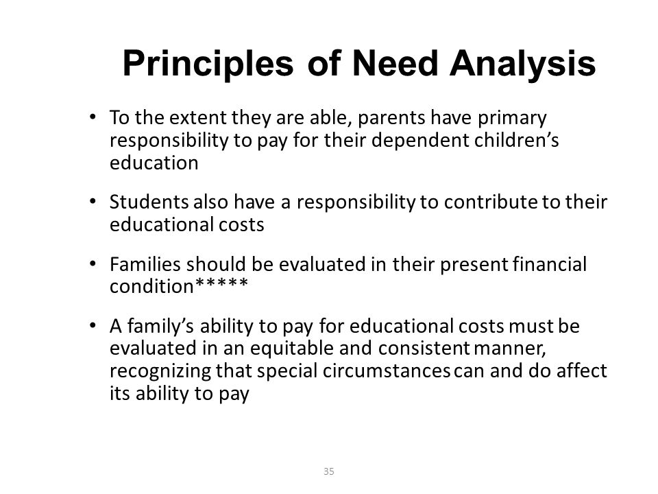 35 To the extent they are able, parents have primary responsibility to pay for their dependent children's education Students also have a responsibilit