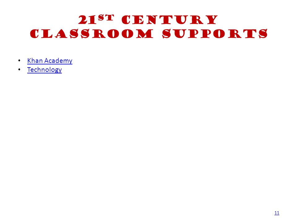 21 st Century Classroom Supports Khan Academy Technology 11