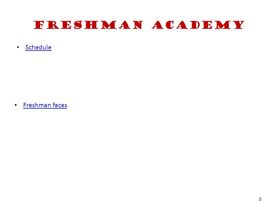 Freshman Academy Schedule Freshman faces 6