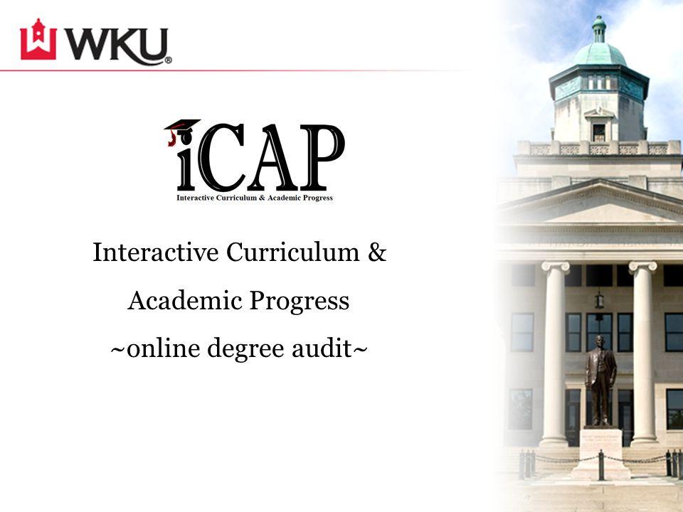 Interactive Curriculum & Academic Progress ~online degree audit~