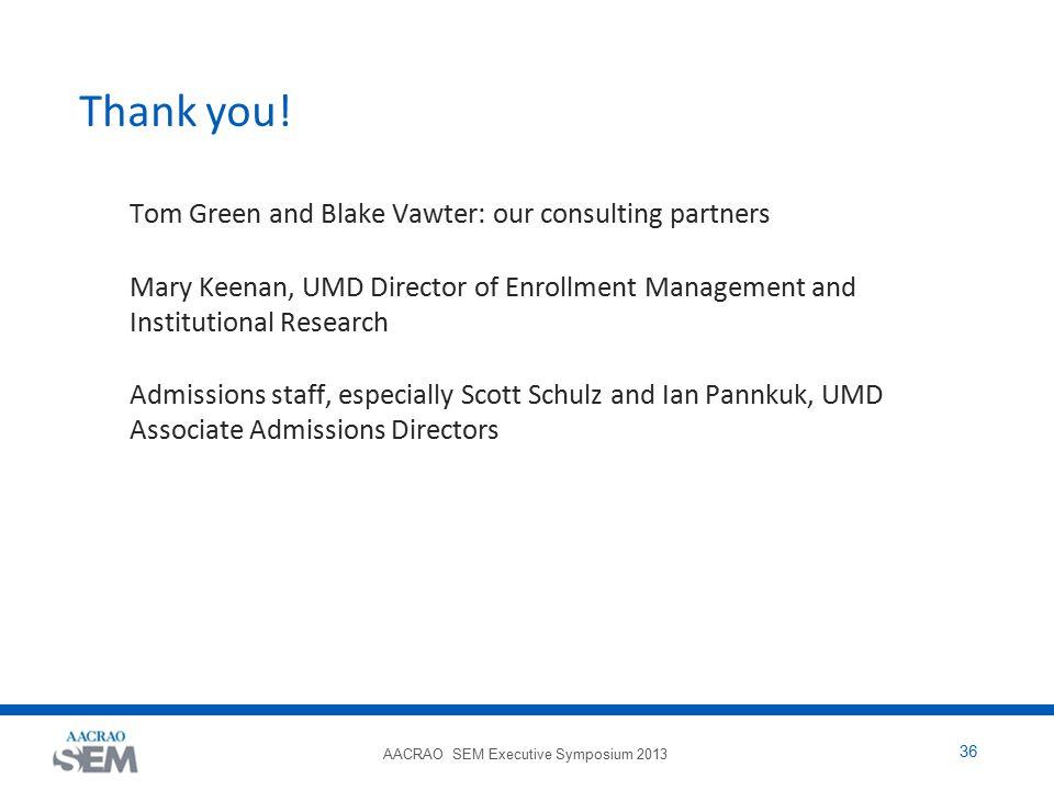 AACRAO SEM Executive Symposium 2013 36 Thank you.