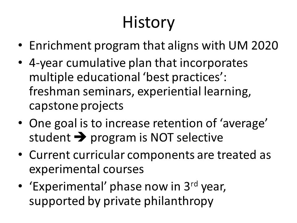 History Enrichment program that aligns with UM 2020 4-year cumulative plan that incorporates multiple educational 'best practices': freshman seminars,