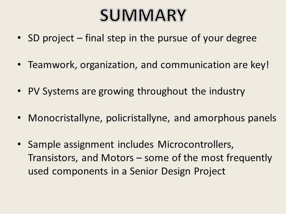 SD project – final step in the pursue of your degree Teamwork, organization, and communication are key.