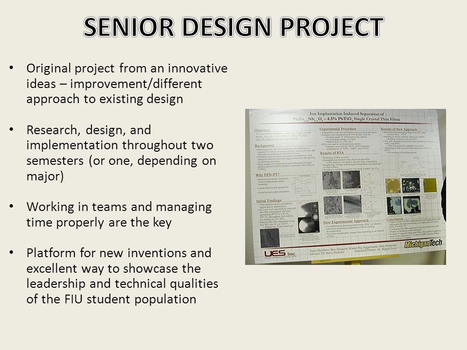 Original project from an innovative ideas – improvement/different approach to existing design Research, design, and implementation throughout two seme