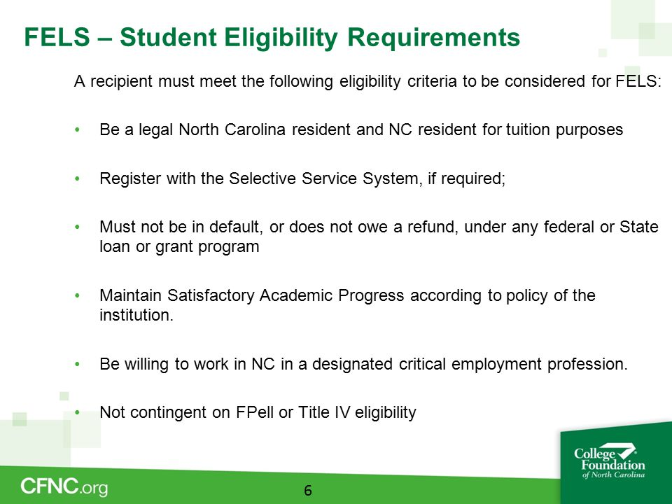 FELS – Student Eligibility Requirements Minimum cumulative grade point (GPA) average at the time of application, must be: –3.00 for graduating high school students (weighted GPA) –2.80 for undergraduate students pursuing an associate or bachelor s degree –3.20 for students pursuing a graduate or professional degree Minimum GPA not required for renewal (SAP is required for renewal) Currently offered fall and spring semesters; not available in the summer 7