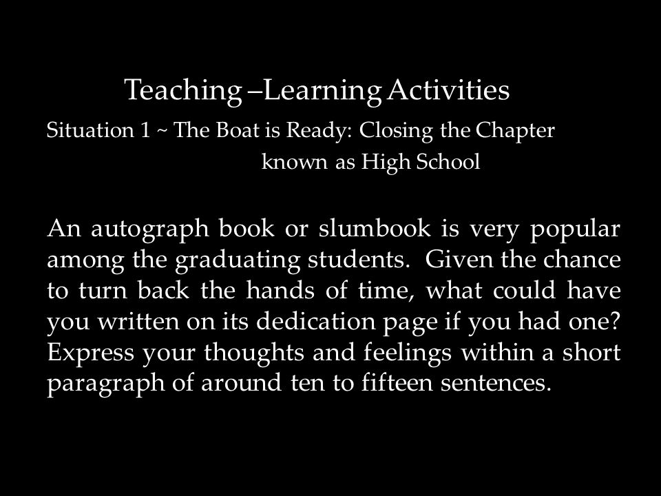 Situation 1 ~ The Boat is Ready: Closing the Chapter known as High School known as High School An autograph book or slumbook is very popular among the graduating students.