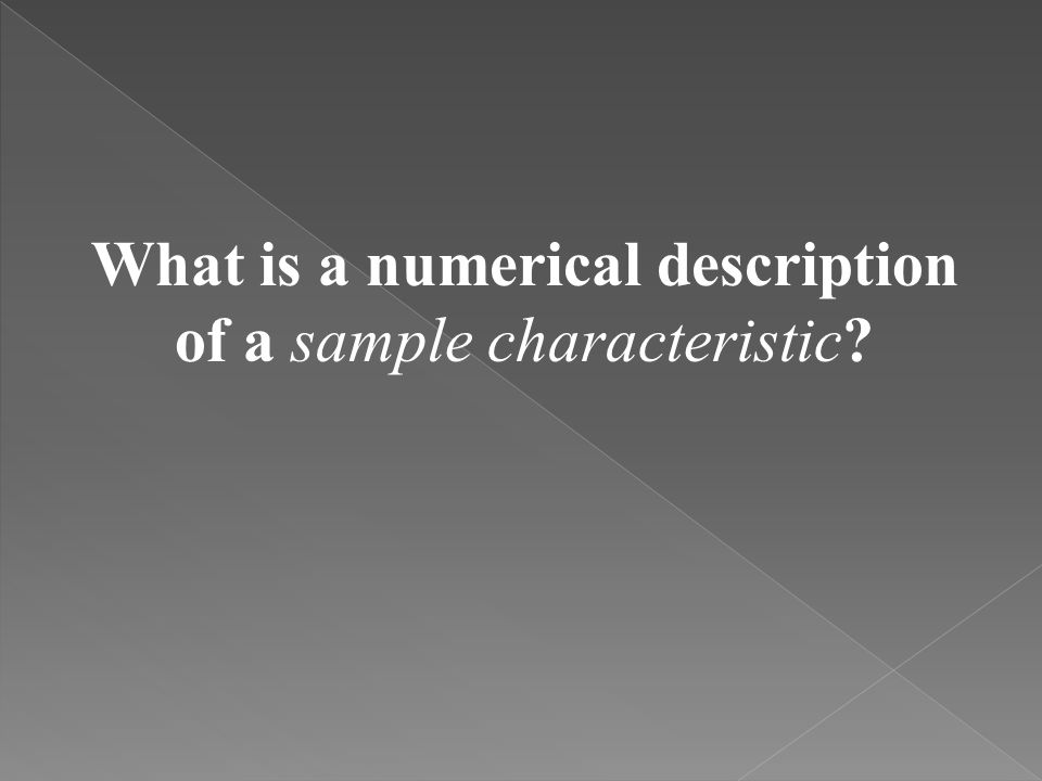 What is a numerical description of a sample characteristic?