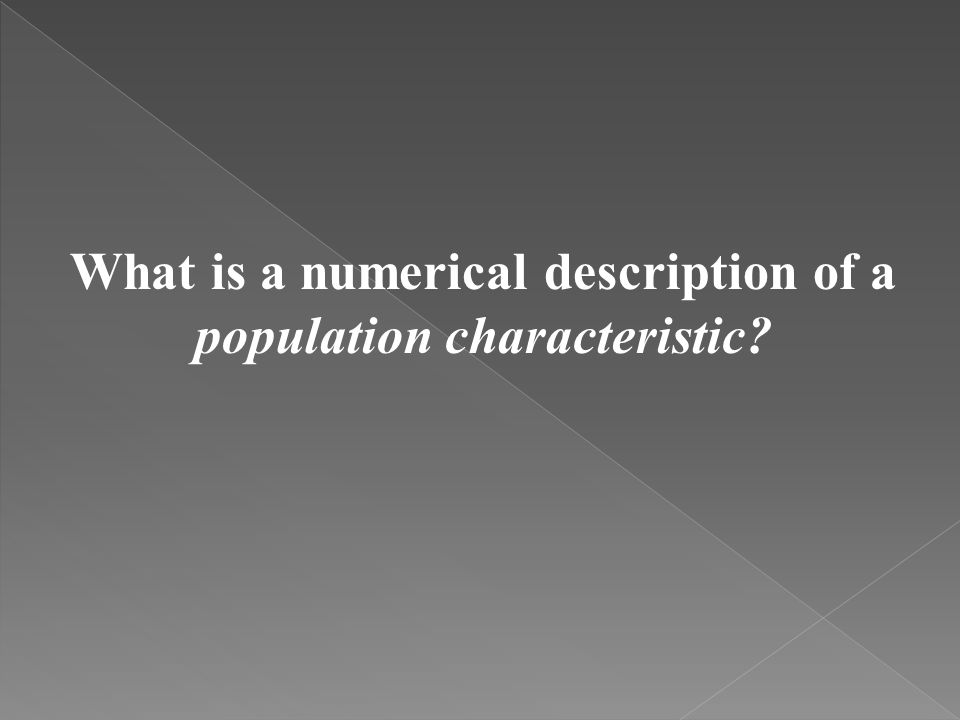 What is a numerical description of a population characteristic?