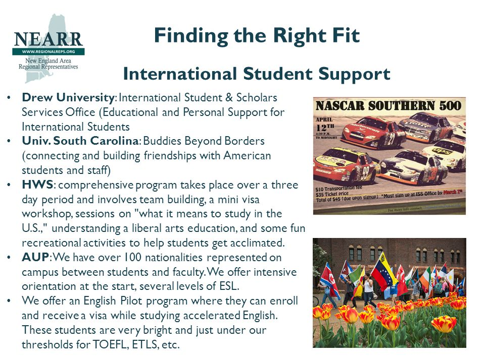 International Student Support Finding the Right Fit Drew University: International Student & Scholars Services Office (Educational and Personal Suppor
