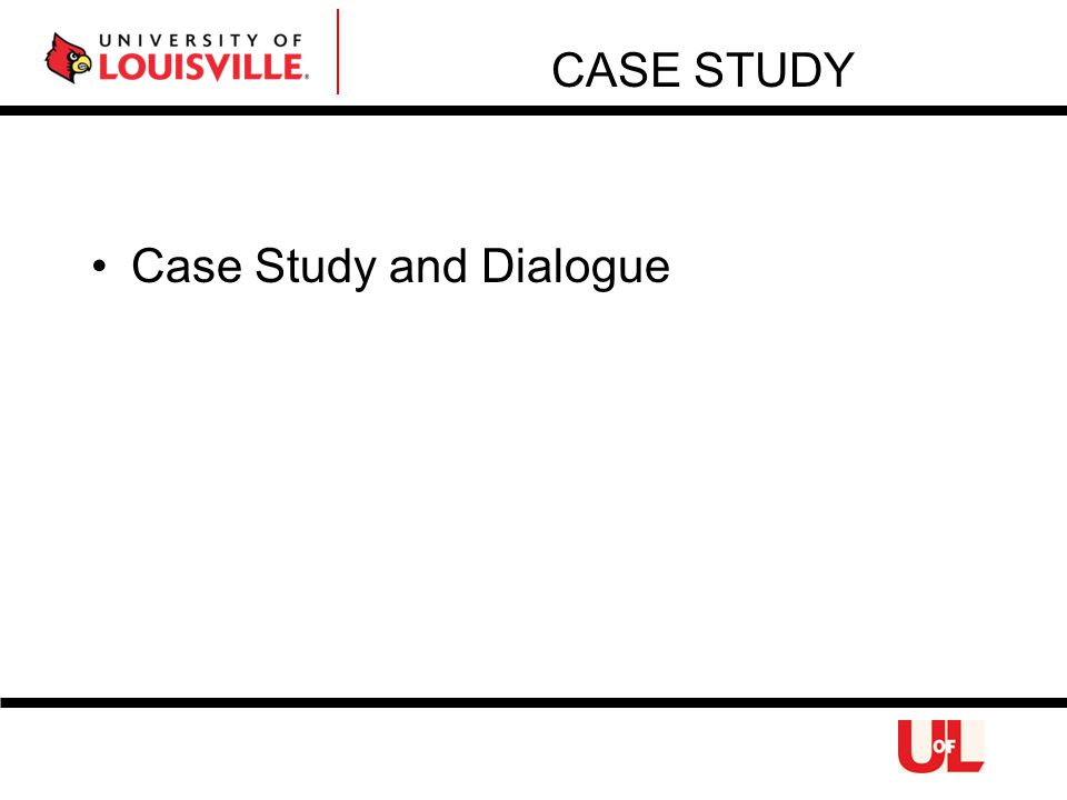 Case Study and Dialogue CASE STUDY