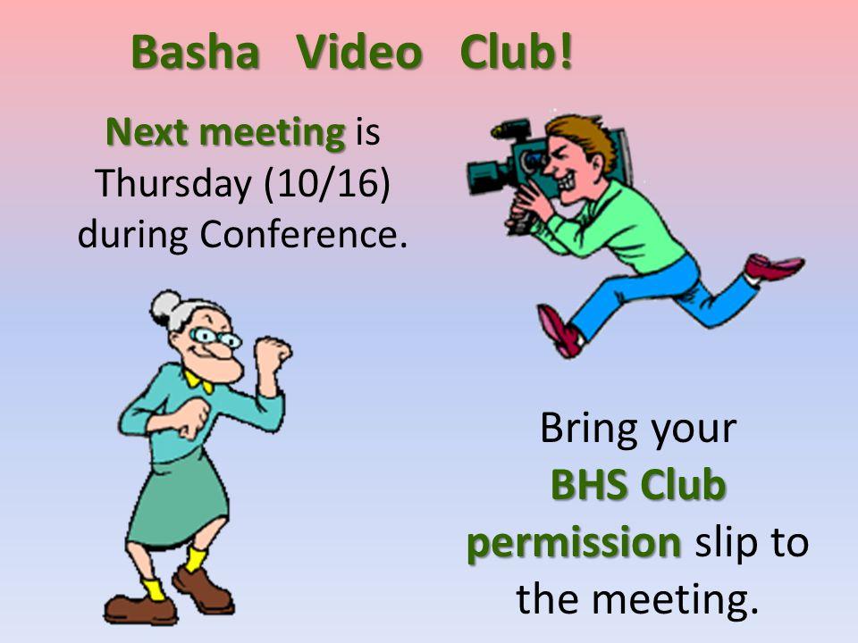 Bring your BHS Club permission BHS Club permission slip to the meeting.