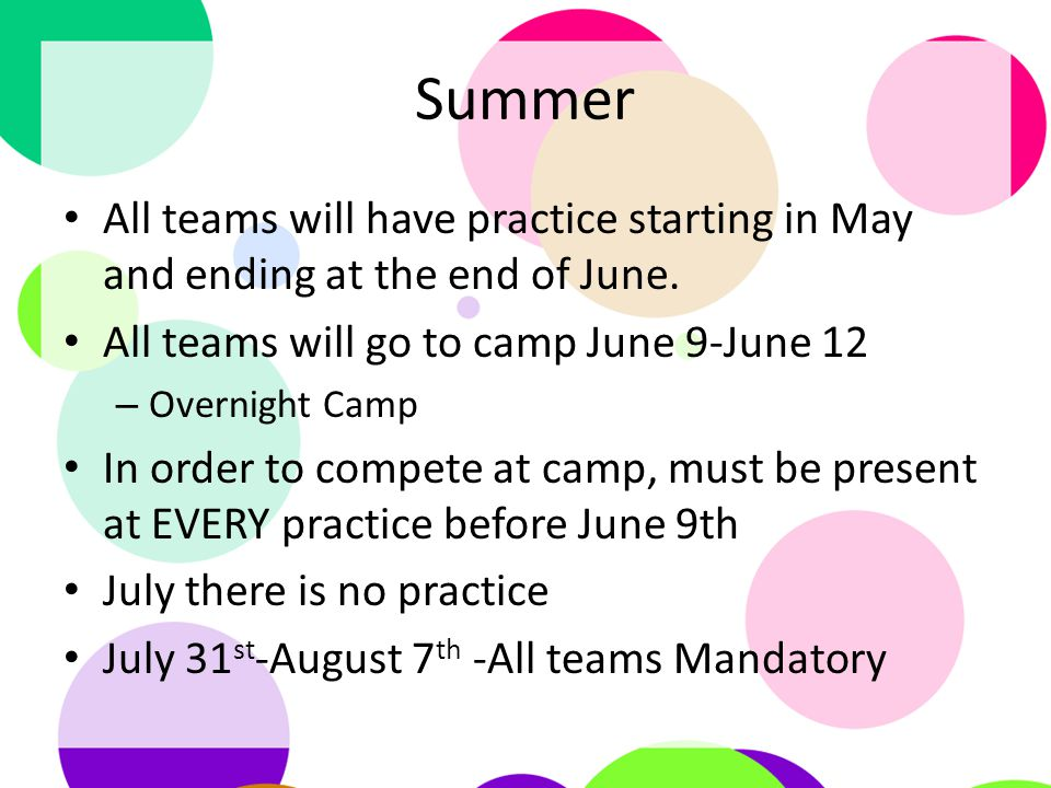 Summer All teams will have practice starting in May and ending at the end of June.