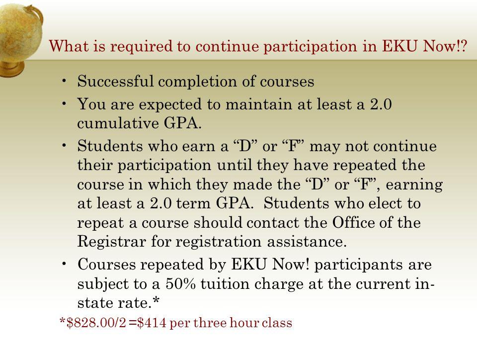 Important EKU/EKU Now.Policies  Late fees will apply to EKU Now.