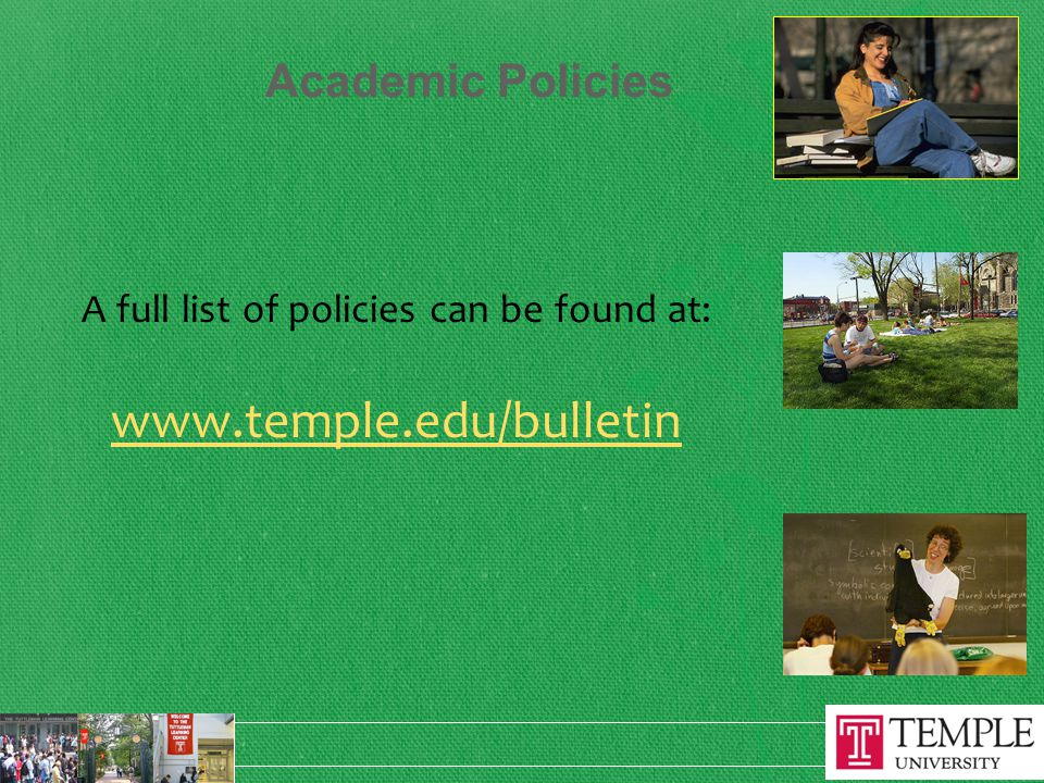 Academic Policies A full list of policies can be found at: www.temple.edu/bulletin