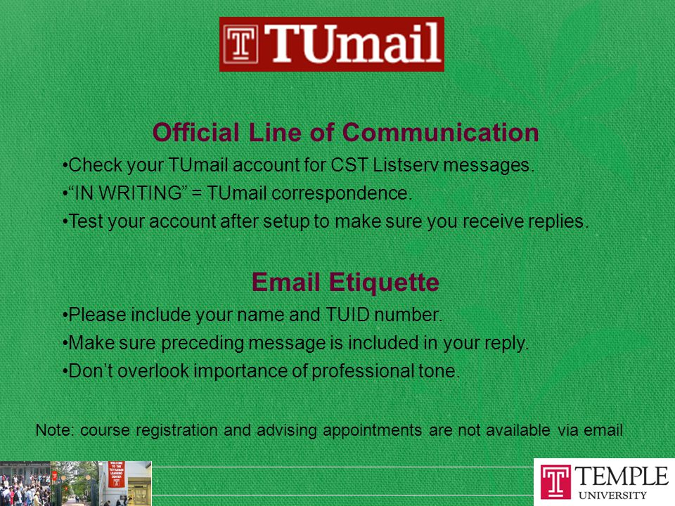 Official Line of Communication Check your TUmail account for CST Listserv messages.