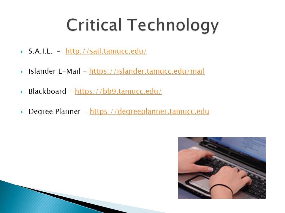  S.A.I.L. - http://sail.tamucc.edu/http://sail.tamucc.edu/  Islander E-Mail - https://islander.tamucc.edu/mailhttps://islander.tamucc.edu/mail  Bla