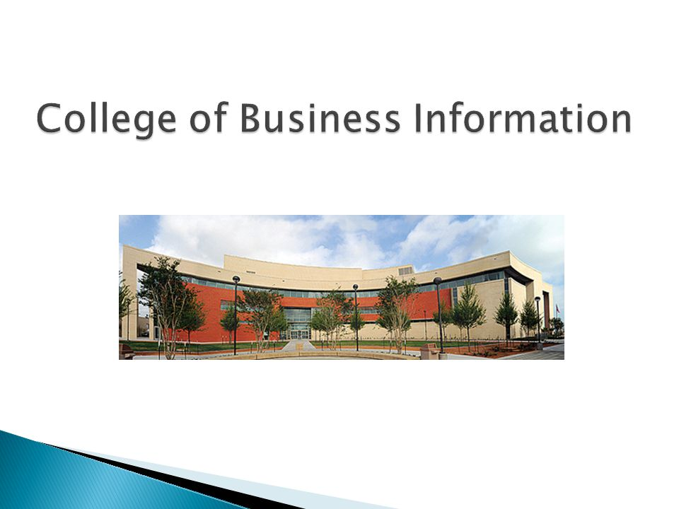  Accredited by AACSB International – The Association to Advance Collegiate Schools of Business http://www.aacsb.edu/http://www.aacsb.edu/  International Headquarters of The Society for the Advancement of Management  The home of the Coastal Bend Business Innovation Center ( Business Incubator ) http://www.coastalbendinnovation.com