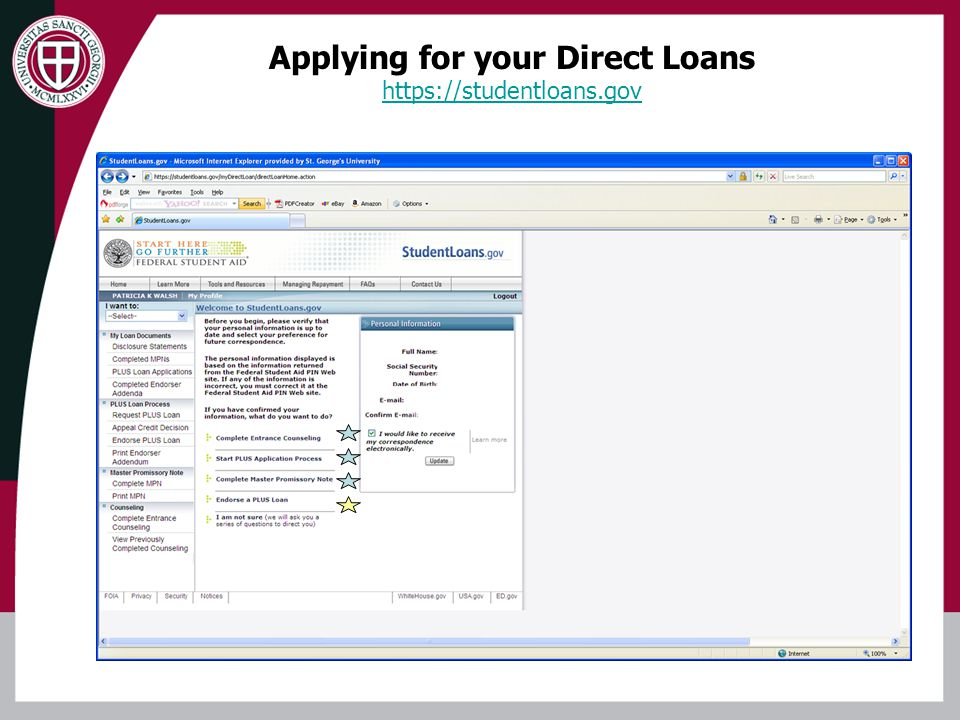 Applying for your Direct Loans https://studentloans.gov You will need your federal PIN in order to sign in and apply for your loans.
