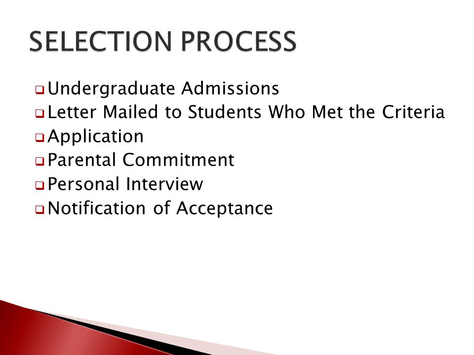  Undergraduate Admissions  Letter Mailed to Students Who Met the Criteria  Application  Parental Commitment  Personal Interview  Notification of