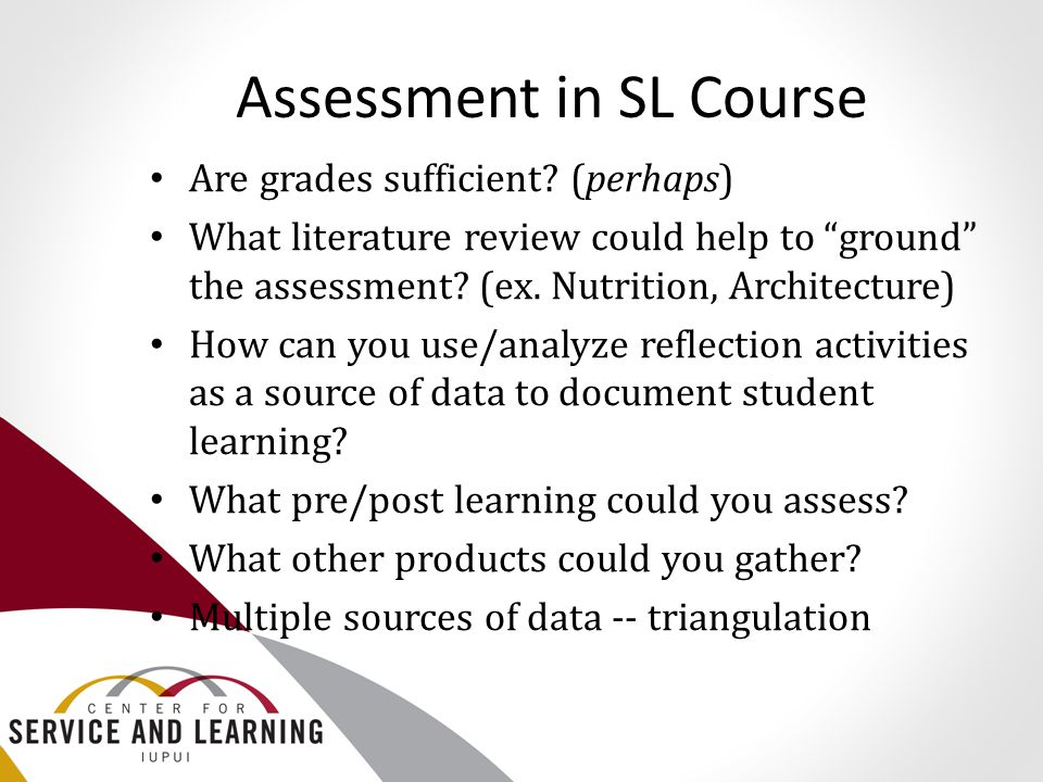 "Assessment in SL Course Are grades sufficient? (perhaps) What literature review could help to ""ground"" the assessment? (ex. Nutrition, Architecture) H"