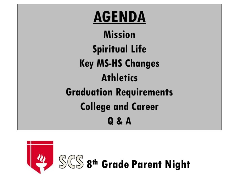AGENDA Mission Spiritual Life Key MS-HS Changes Athletics Graduation Requirements College and Career Q & A