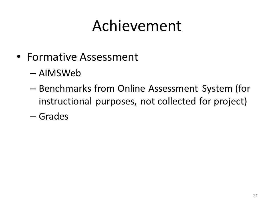 Achievement Formative Assessment – AIMSWeb – Benchmarks from Online Assessment System (for instructional purposes, not collected for project) – Grades 21