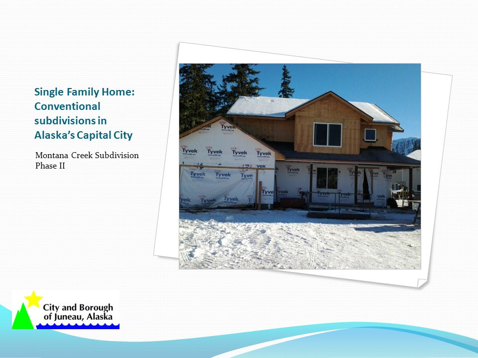 Single Family Home: Conventional subdivisions in Alaska's Capital City Montana Creek Subdivision Phase II