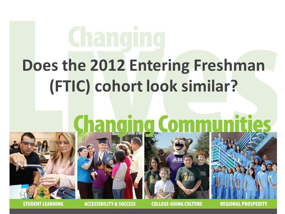 Does the 2012 Entering Freshman (FTIC) cohort look similar?
