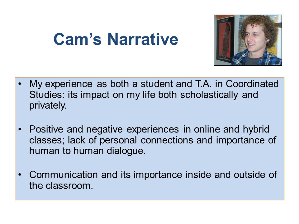 Cam's Narrative My experience as both a student and T.A.