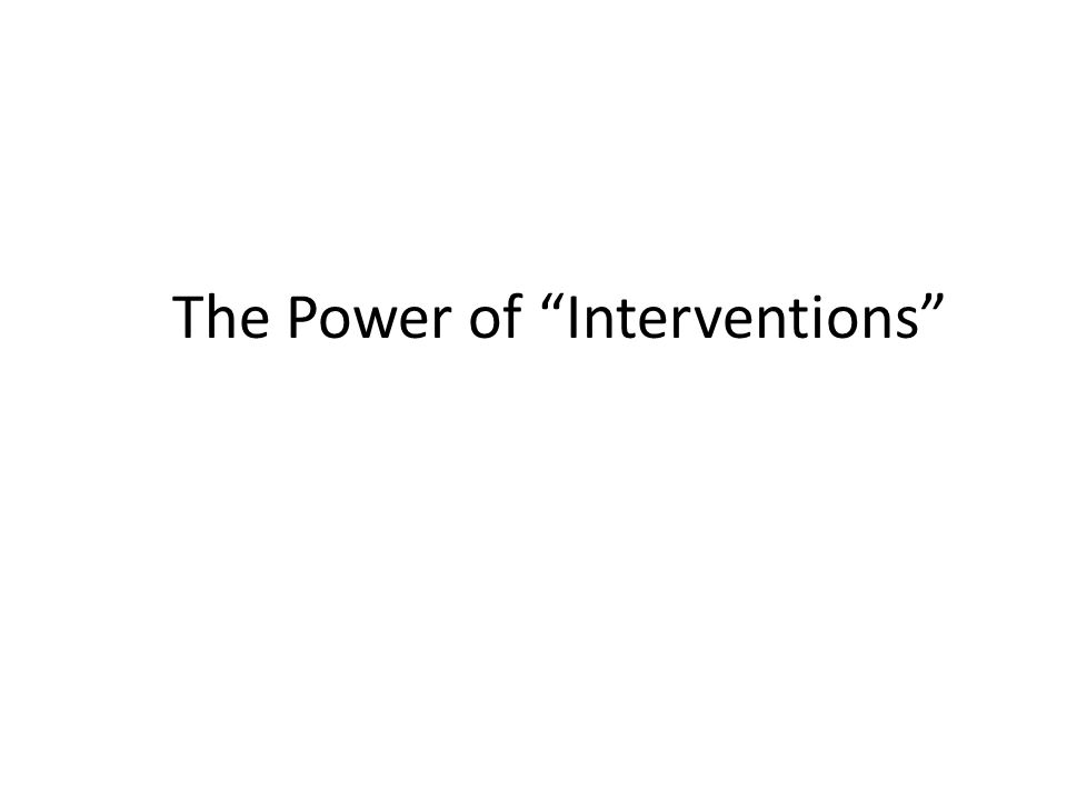 "The Power of ""Interventions"""