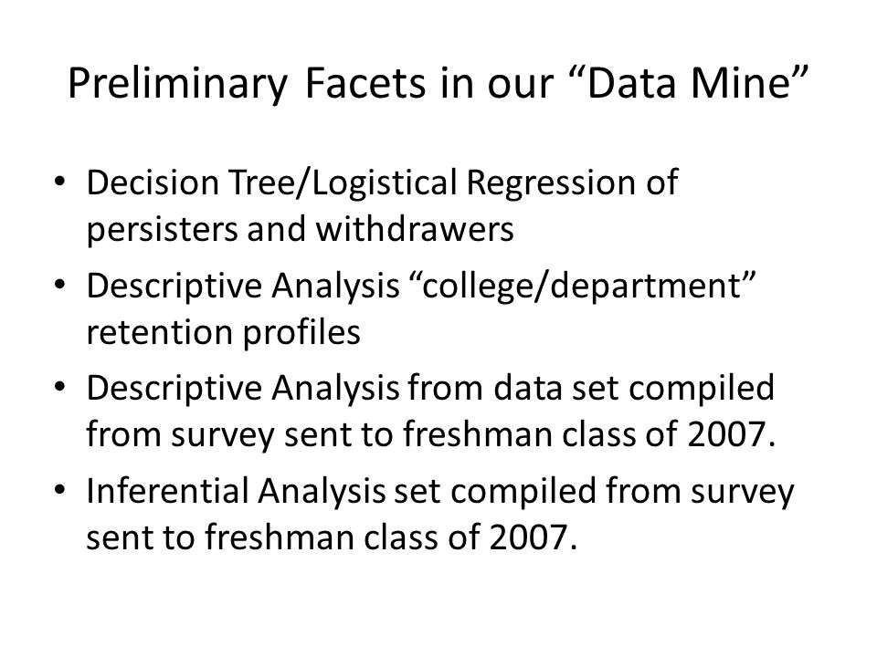 "Preliminary Facets in our ""Data Mine"" Decision Tree/Logistical Regression of persisters and withdrawers Descriptive Analysis ""college/department"" rete"