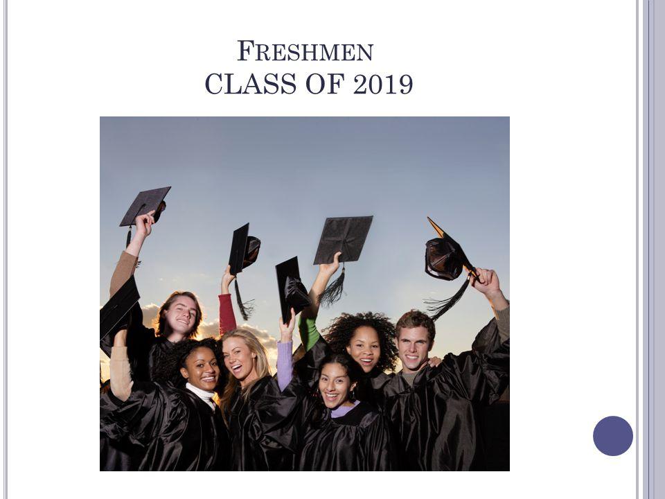 F RESHMEN CLASS OF 2019