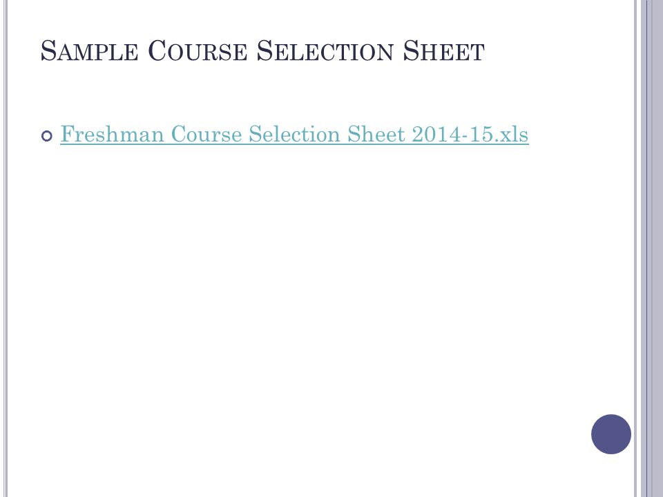 S AMPLE C OURSE S ELECTION S HEET Freshman Course Selection Sheet 2014-15.xls