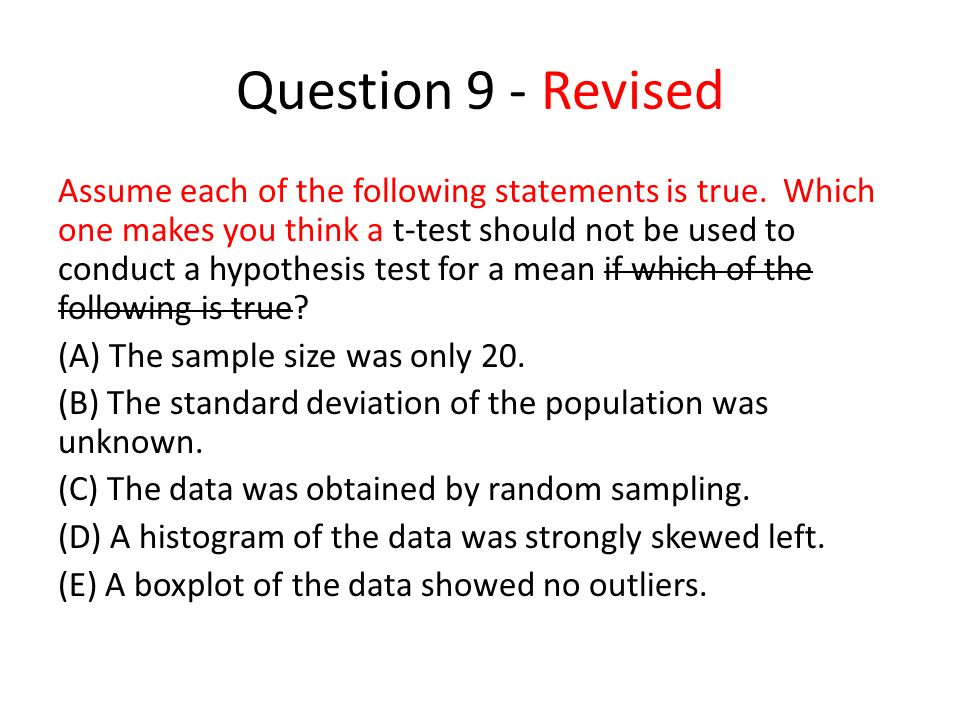 Question 9 - Revised Assume each of the following statements is true.