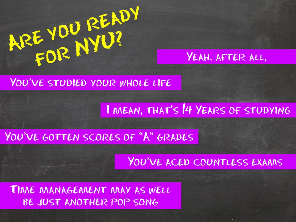 Are you ready for NYU.