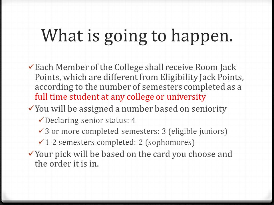 What is going to happen. Each Member of the College shall receive Room Jack Points, which are different from Eligibility Jack Points, according to the