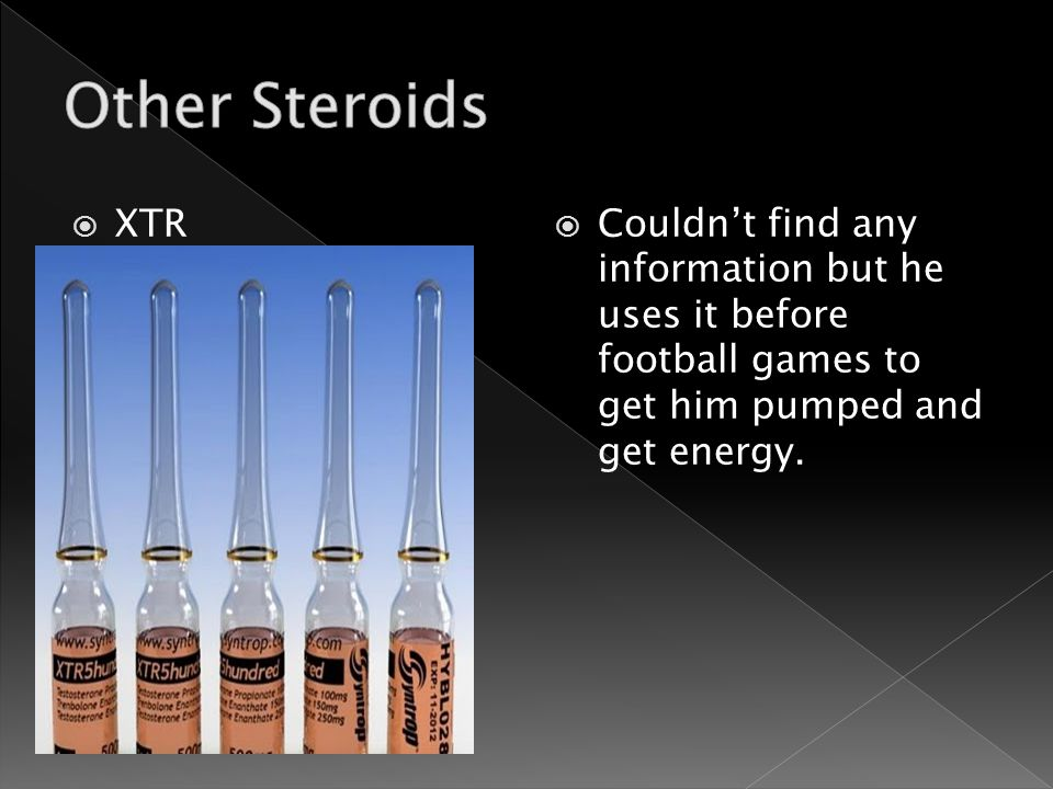  XTR  Couldn't find any information but he uses it before football games to get him pumped and get energy.