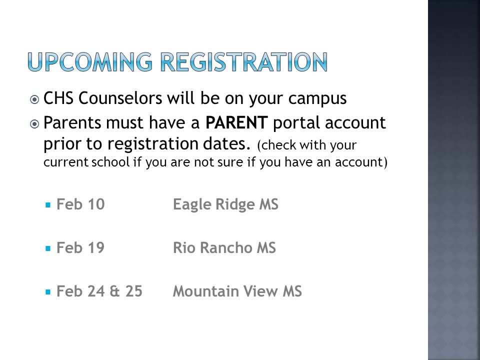  CHS Counselors will be on your campus  Parents must have a PARENT portal account prior to registration dates.