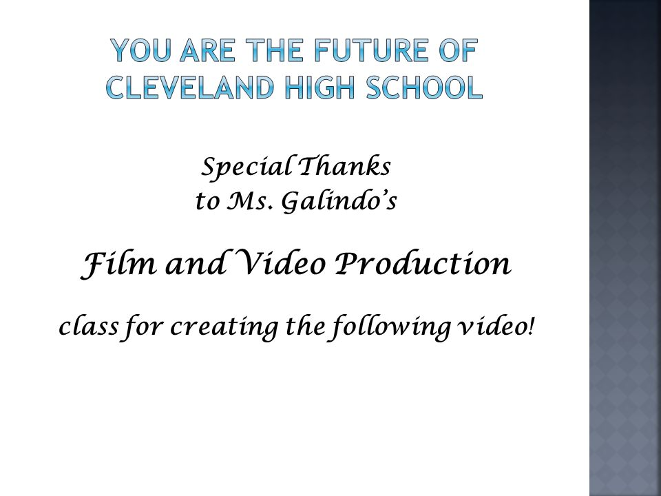 Special Thanks to Ms. Galindo's Film and Video Production class for creating the following video!